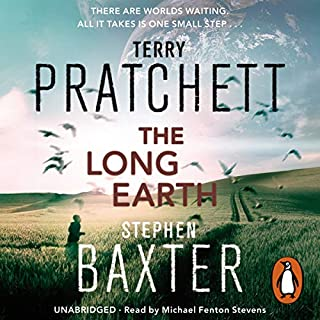 The Long Earth                   By:                                                                                                                                 Terry Pratchett,                                                                                        Stephen Baxter                               Narrated by:                                                                                                                                 Michael Fenton Stevens                      Length: 11 hrs and 30 mins     203 ratings     Overall 4.3