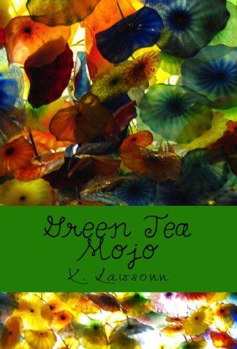 Green Tea Mojo - Unlock The Magic For Health, Wellness & Longevity