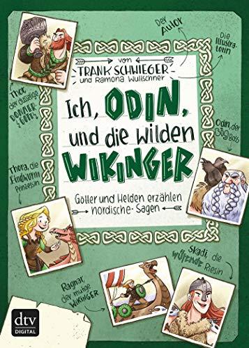 Ich, Odin, und die wilden Wikinger: Götter und Helden erzählen nordische Sagen (Geschichte(n) im Freundschaftsbuch-Serie 3)