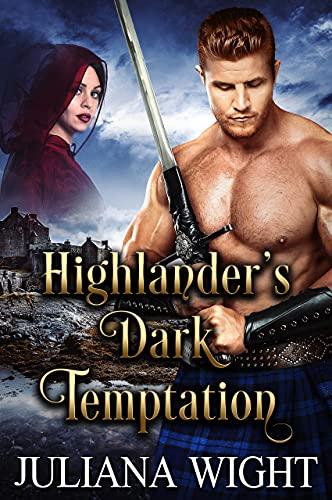Highlander's Dark Temptation: Scottish Medieval Highlander Romance