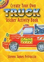 Create Your Own Truck Sticker Activity Book (Dover Little Activity Books)