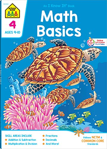 School Zone - Math Basics 4 Workbook - 64 Pages, Ages 9 to 10, 4th Grade, Multiplication, Division Symmetry, Decimals, Equivalent Fractions, and More (School Zone I Know It!® Workbook Series)
