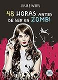 48 horas antes de ser un zombi: Una historia del apocalipsis a contrarreloj