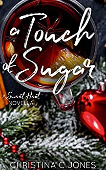 A Touch of Sugar (Sweet Heat Book 3) by [Christina C. Jones]