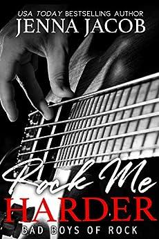 Rock Me Harder: A Second Chance Romance (Bad Boys of Rock Book 2) by [Jenna Jacob]