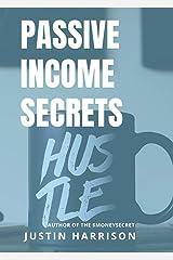 Passive Income Secrets : Make money while you sleep Kindle Edition