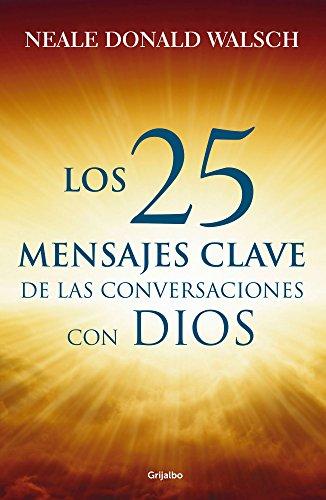 Los 25 mensajes clave de las Conversaciones con Dios (Spanish Edition)