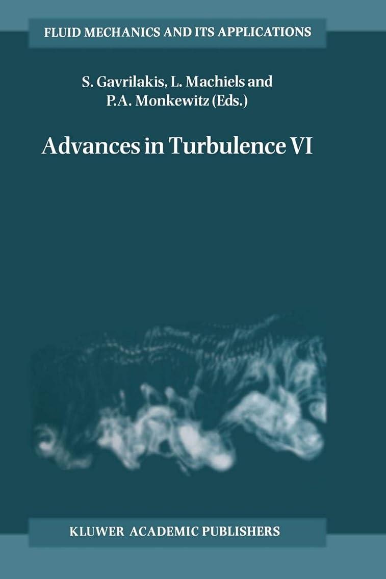 核独立して十分にAdvances in Turbulence VI: Proceedings of the Sixth European Turbulence Conference, held in Lausanne, Switzerland, 2–5 July 1996 (Fluid Mechanics and Its Applications)