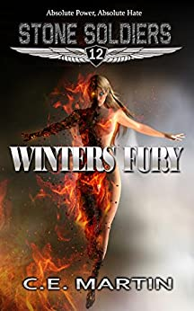 Winters Fury (Stone Soldiers #12) by [C.E. Martin]