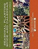Seasonal Planting Guide and Calendar for South Carolina School and Community Gardens
