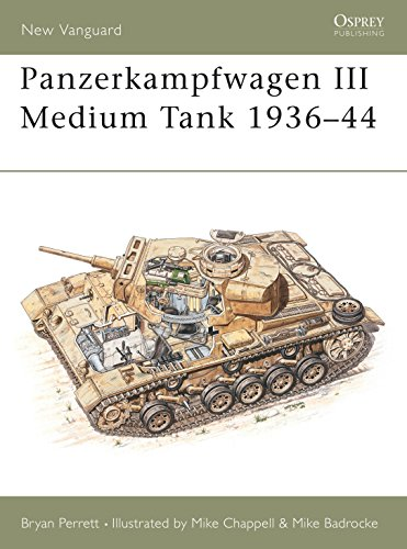 Panzerkampfwagen III Medium Tank 1936-44 (New Vanguard, Band 27)