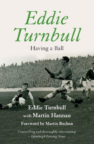 Eddie Turnbull: Having a Ball (Mainstream Publishing) (English Edition)
