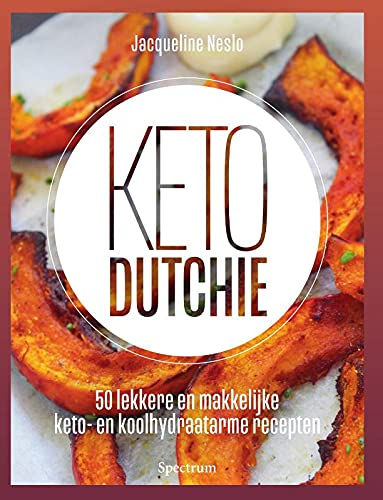 Ketodutchie: 50 makkelijke KETO recepten