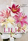 Lilies: Beautiful Varieties for Home and Garden