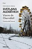 Voces de Chernóbil: Crónica del futuro (Ensayo | Crónica)