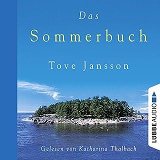 Das Sommerbuch                   Autor:                                                                                                                                 Tove Jansson                               Sprecher:                                                                                                                                 Katharina Thalbach                      Spieldauer: 4 Std. und 28 Min.     36 Bewertungen     Gesamt 4,7