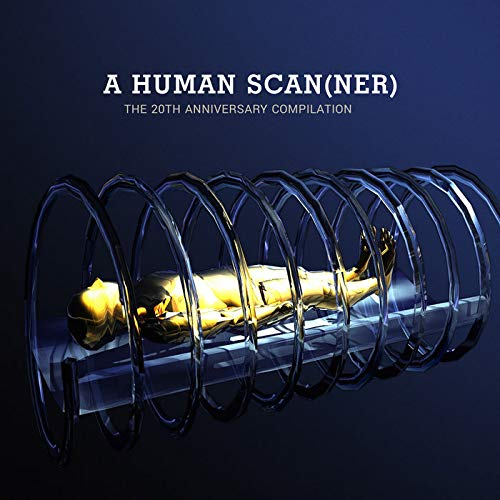 A Human Scanner-the 20th Anniversary Compilation