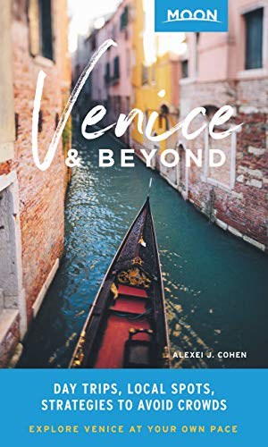 Moon Venice & Beyond: Day Trips, Local Spots, Strategies to Avoid Crowds (Travel Guide) (English Edition)