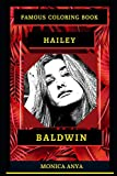 Hailey Baldwin Famous Coloring Book: Whole Mind Regeneration and Untamed Stress Relief Coloring Book for Adults