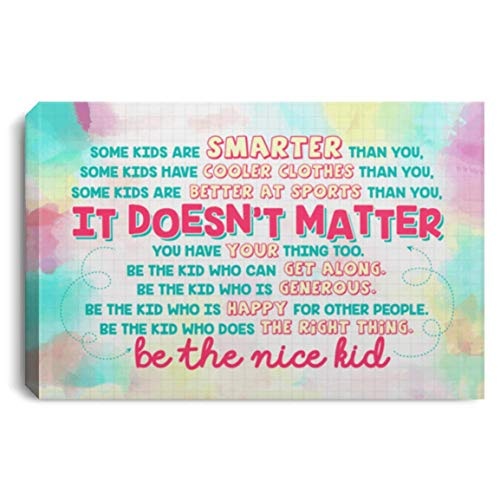 Some Kids Are Smarter Than You It's Doesn't Matter Be The Nice Kid Framed Wall Art Print Poster Canvas Gallery Wraps Wall Decoration