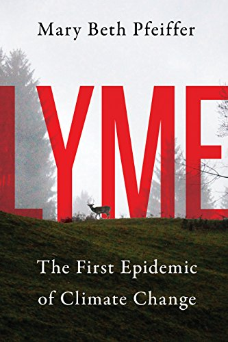 Lyme: The First Epidemic of Climate Change (English Edition)