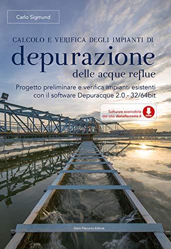 Calcolo e verifica degli impianti di depurazione delle acque reflue. Con software