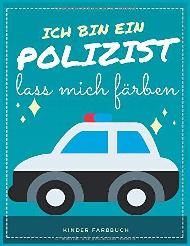 Ich bin ein Polizist, lass mich färben: 60 Ausmalbilder für Kinder ab 3 Jahre   action kinder malbuch wasserfarbe   malbuch, fahrzeuge, auto, traktor, ... polizei, ausmalen, kinder, malbücher, band!