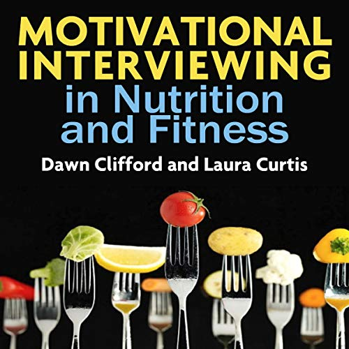 Motivational Interviewing in Nutrition and Fitness (Applications of Motivational Interviewing)                   By:                                                                                                                                 Dawn Clifford,                                                                                        Laura Curtis                               Narrated by:                                                                                                                                 Kathleen Godwin                      Length: 9 hrs and 39 mins     3 ratings     Overall 4.3