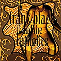 Frank Black and the Catholics by Frank Black and the Catholics