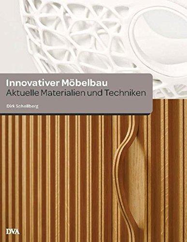Innovativer Möbelbau: Aktuelle Materialien und Techniken