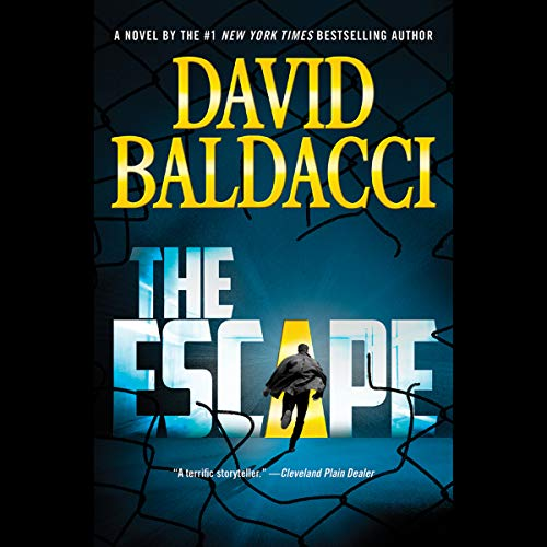 The Escape                   By:                                                                                                                                 David Baldacci                               Narrated by:                                                                                                                                 Ron McLarty,                                                                                        Orlagh Cassidy                      Length: 14 hrs and 51 mins     9,693 ratings     Overall 4.5