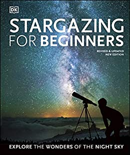 Stargazing for Beginners: Explore the Wonders of the Night Sky by [Will Gater, Anton Vamplew]