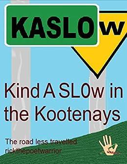 Kind A SLOw In the Kootenays by [RickthePoetWarrior RickthePoetWarrior]