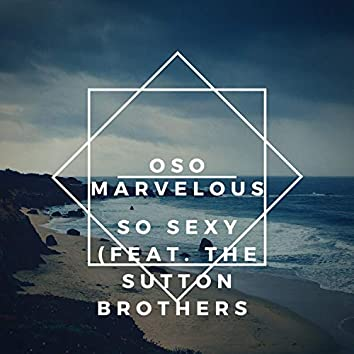 So Sexy (feat. The Sutton Brothers)