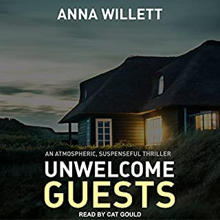 Unwelcome Guests                   By:                                                                                                                                 Anna Willett                               Narrated by:                                                                                                                                 Cat Gould                      Length: 6 hrs and 41 mins     2 ratings     Overall 3.0