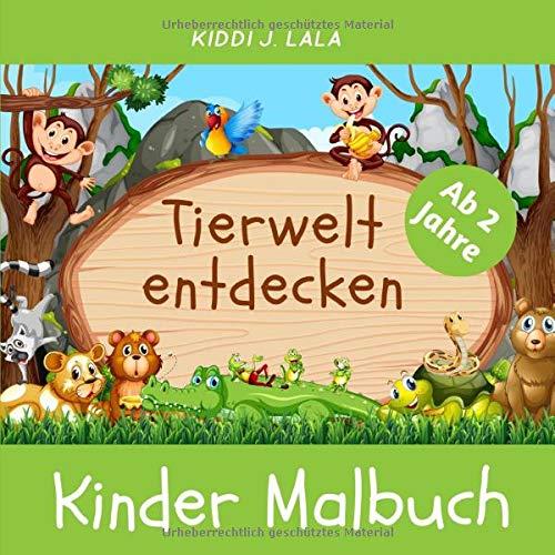 Kinder Malbuch ab 2 Jahre - TIERWELT ENTDECKEN: Süße Tier-Motive zum kritzeln und ausmalen, Kinderbuch für Junge und Mädchen (German Edition)