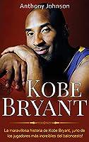 Kobe Bryant: La maravillosa historia de Kobe Bryant, ¡uno de los jugadores más increíbles del baloncesto!