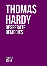 DESPERATE REMEDIES  by Thomas Hardy author of Tess of the d'Urbervilles, Far From the Madding Crowd, Jude the Obscure, The...