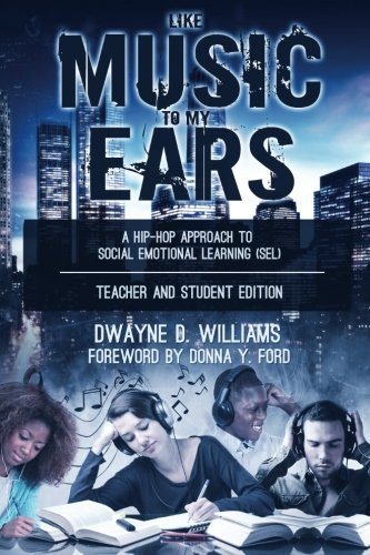 Like Music To My Ears Teacher And Student Edition A Hip Hop Approach To Social Emotional Learning Sel