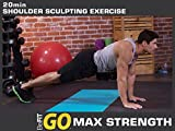 BeFiT GO | Max Strength - 20 Minute Shoulder Sculpting Exercise Routine