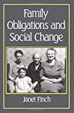 [Family Obligation and Social Change (Family Life)] [Finch, Janet] [September, 1989]