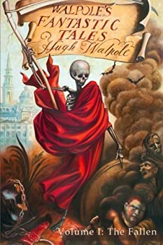Walpole's Fantastic Tales, Volume I: The Fallen 0988306263 Book Cover