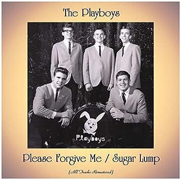 Please Forgive Me / Sugar Lump (All Tracks Remastered)