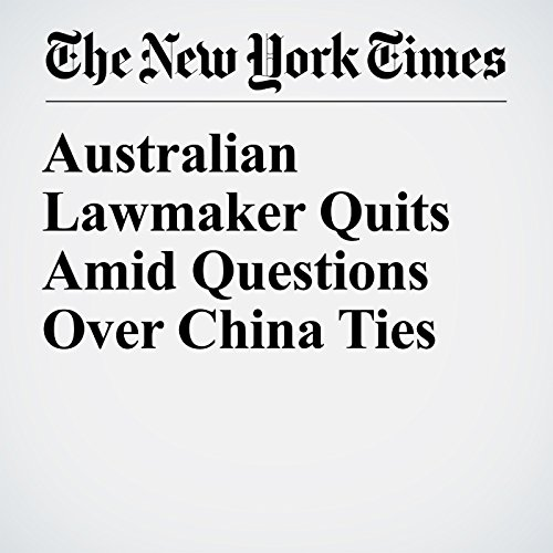 Australian Lawmaker Quits Amid Questions Over China Ties copertina