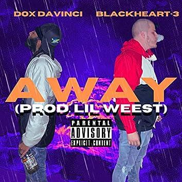 Away (feat. Blackheart<3 & Lil Weest)
