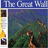 The Great Wall: The story of thousands of miles of earth and stone that turned a nation into a fortress (Wonders of the World Book)
