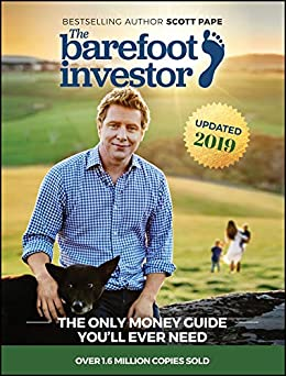 The Barefoot Investor: The Only Money Guide You'll Ever Need by [Scott Pape]