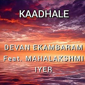 Kaadhale (feat. Mahalakshmi Iyer)