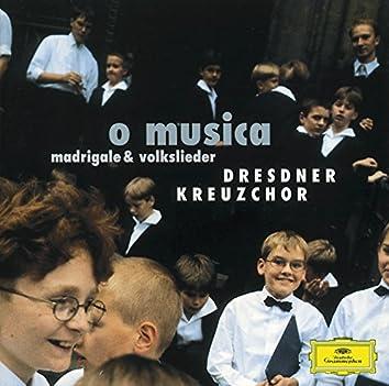 O Musica - Madrigale & Volkslieder