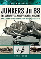 Junkers Ju 88: The Early Years - Blitzkrieg to the Blitz (Air War Archive)